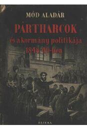 Pártharcok és a kormány politikája 1848-49-ben - Régikönyvek