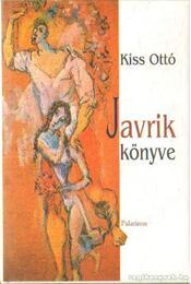 Javrik könyve (dedikált) - Kiss Ottó - Régikönyvek