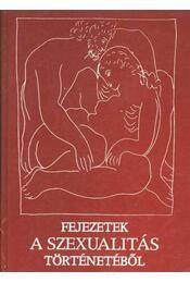 Fejezetek a szexualitás történetéből - Régikönyvek
