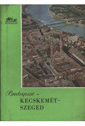 Budapest-Kecskemét-Szeged - Régikönyvek