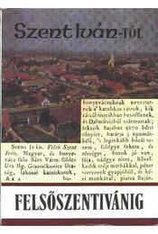 Szent Iván-tól Felsőszentivánig - Régikönyvek