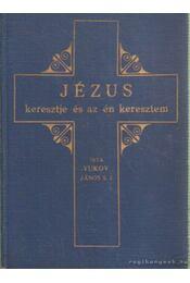 Jézus keresztje és az én keresztem - Régikönyvek