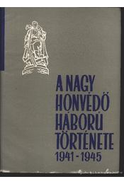 A nagy honvédő háború története 1941-1945, I-VI kötet - Régikönyvek