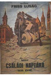 A szegedi Friss Ujság Nagy Családi naptára 1938 - Régikönyvek