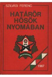 Határőr hősök nyomában - Régikönyvek