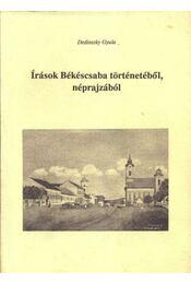 Írások Békéscsaba történetéből, néprajzából - Régikönyvek