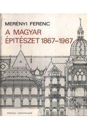 A magyar építészet 1867-1967 - Régikönyvek