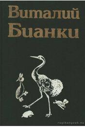 Vitalij Bianki 1. - Mesék, elbeszélések (Виталий Бианки 1. - Рассказы и сказки) - Régikönyvek