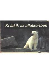 Ki lakik az állatkertben - Régikönyvek