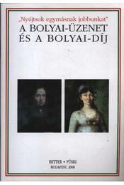 'Nyújtsuk egymásnak jobbunkat' - A Bolyai üzenet és a Bolyai-díj - Régikönyvek