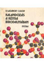 Kalandozás a kémia birodalmában - Lilov, Ivan, Lazarov, Dobri - Régikönyvek