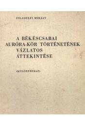 A békéscsabai Auróra-kör történetének vázlatos áttekintése (dedikált) - Régikönyvek