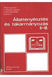 Állattenyésztés és takarmányozás II-III. - Régikönyvek