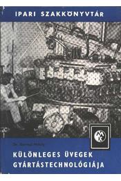 Különleges üvegek gyártástechnológiája - Régikönyvek
