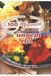 A 100 legfinomabb ünnepi étel - Régikönyvek