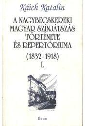 atirni - A nagybecskereki magyara színjátszás története és repertóriuma I-II. kötet - Régikönyvek