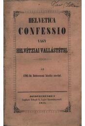 Helvetica Confessio vagy helvétziai vallásfelvétel - Régikönyvek