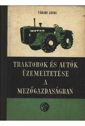 Traktorok és autók üzemeltetése a mezőgazdaságban - Régikönyvek