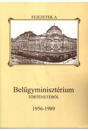 Fejezetek a Belügyminisztérium történetéből 1956-1989 - Régikönyvek