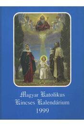 Magyar Katolikus Kincses Kalendárium 1999 - Régikönyvek
