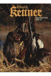 Eduard Kettner Hauptkatalog 1986/87. - Régikönyvek