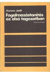Fogalmazástanítás az alsó tagozatban - Kunoss Judit - Régikönyvek