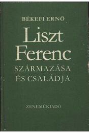 Liszt Ferenc származása és családja - Régikönyvek