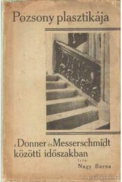Pozsony plasztikája a Donner és Messerschmidt közötti időszakban (dedikált) - Régikönyvek