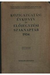 Közigazgatási évkönyv és előjegyzési szaknaptár 1934. XXXVII. évfolyam - Régikönyvek