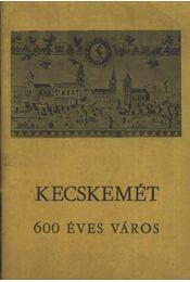 Kecskemét - 600 éves város - Régikönyvek
