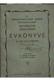 A Hódmezővásárhelyen működő máramarosszigeti Református Jogakakdémia Évkönyve az 1921-22-ik tanévről - Régikönyvek