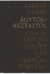 Ágytól-asztaltól - Csigalépcső - Űzött vad - Íratlan törvény (dedikált) - Régikönyvek