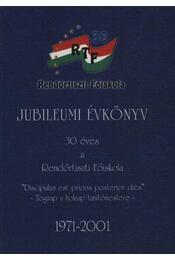 Rendőrtiszti Főiskola jubileumi évkönyv (dedikált) - Régikönyvek