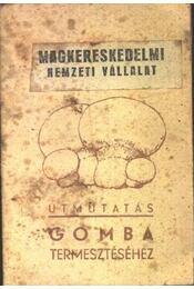Útmutatás gomba termesztéséhez - Régikönyvek