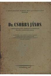 Dr. Csorba János a Közigazgatási Bíróság elnökének elnöki székfoglalója - Régikönyvek