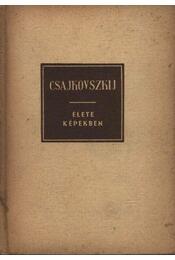 Csajkovszkij élete képekben - Régikönyvek