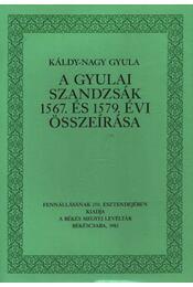 A gyulai szandzsál 1567. és 1579. évi összeírása - Régikönyvek