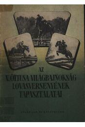 Az V. öttusa világbajnokság lovasversenyének tapasztalatai - Régikönyvek