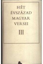 Hét évszázad magyar versei III. - Régikönyvek