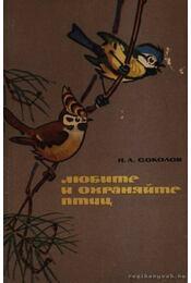 Szeressétek és védjétek a madarakat! (Любите и охраняйте птиц) - Régikönyvek