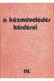 A közművelődés kérdései IV. - Régikönyvek