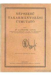 Népszerű takarmányozási útmutató - Dr. Zaitschek Artur - Régikönyvek