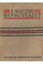 A magyar népművészet 1. kötet - Régikönyvek