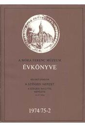 A Móra Ferenc Múzeum Évkönyve I-II-III. kötet (dedikált) - Régikönyvek