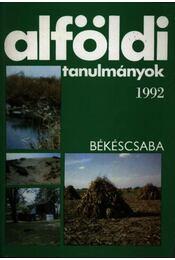 Alföldi tanulmányok 1992 - Régikönyvek