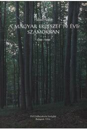 A magyar erdészet 70 éve számokban 1920-1990. - Régikönyvek