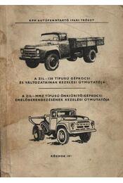 A Zil-130 típusú tehergépkocsi és típusváltozatai - Régikönyvek