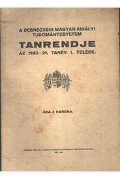 A Debreczeni Magyar Állami Tudományegyetem Tanrendje az 1920-21. tanév I. felére - Régikönyvek