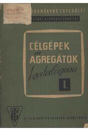 Célgépek és agregátok katalógusa I. - Régikönyvek