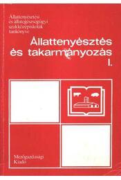 Állattenyésztés és takarmányozás I. - Régikönyvek
